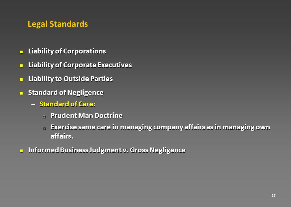 27 Legal Standards Liability of Corporations Liability of Corporations Liability of Corporate Executives Liability of Corporate Executives Liability t