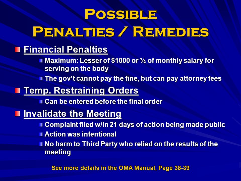 Possible Penalties / Remedies Financial Penalties Maximum: Lesser of $1000 or ½ of monthly salary for serving on the body The govt cannot pay the fine, but can pay attorney fees Temp.