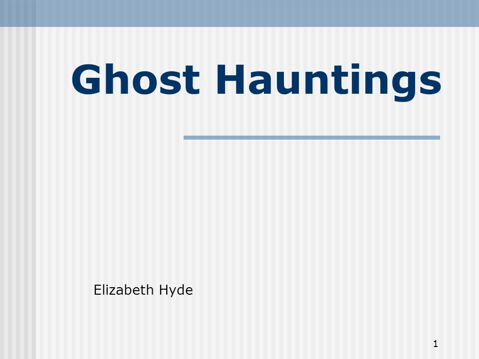 1 Ghost Hauntings Elizabeth Hyde