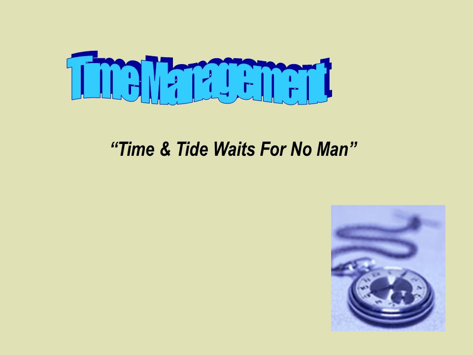 Time & Tide Waits For No Man