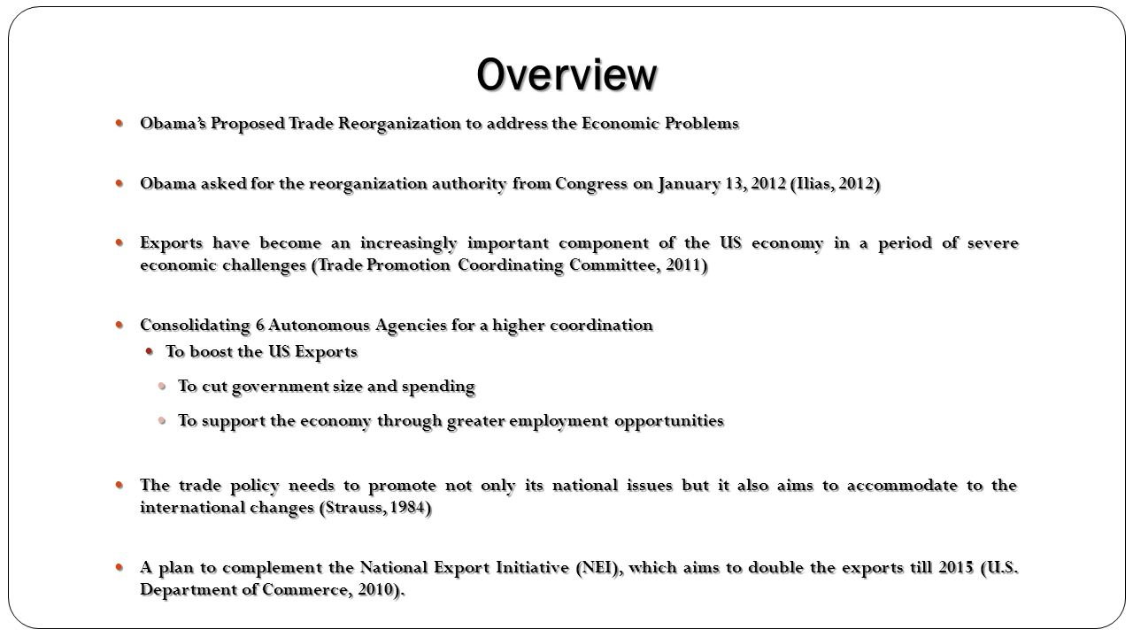 Overview Obamas Proposed Trade Reorganization to address the Economic Problems Obamas Proposed Trade Reorganization to address the Economic Problems O