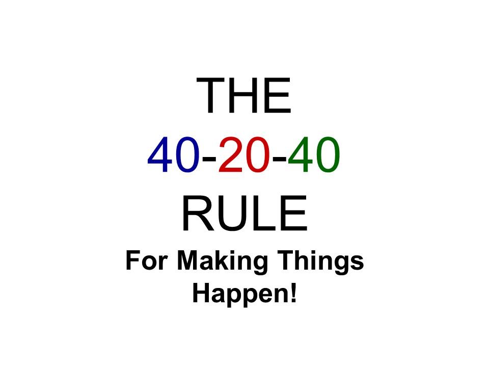 THE RULE For Making Things Happen!