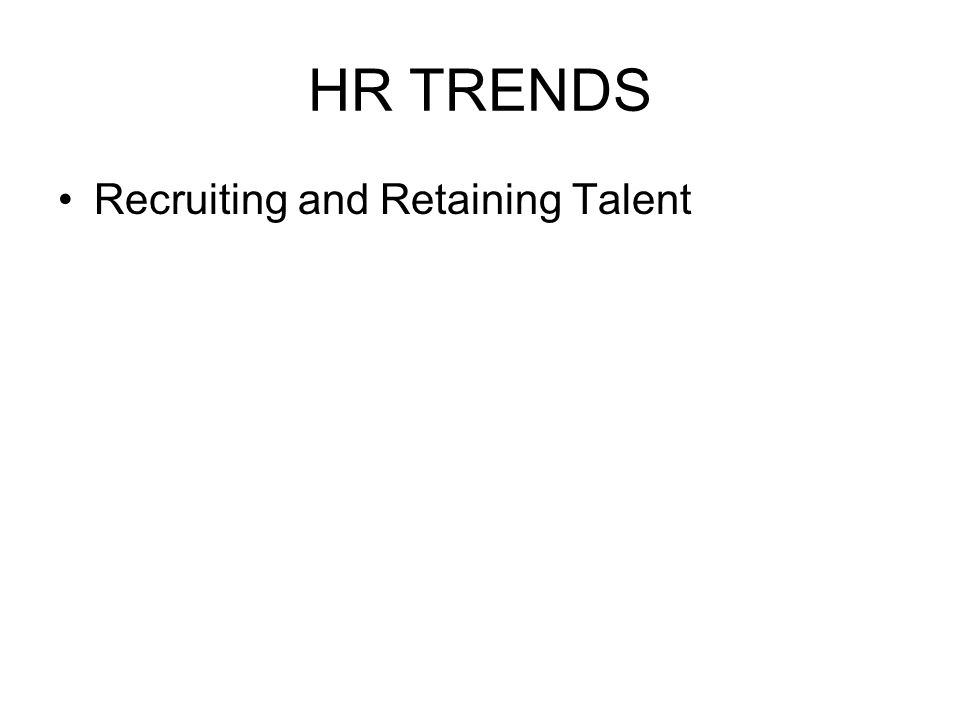 Recruiting and Retaining Talent
