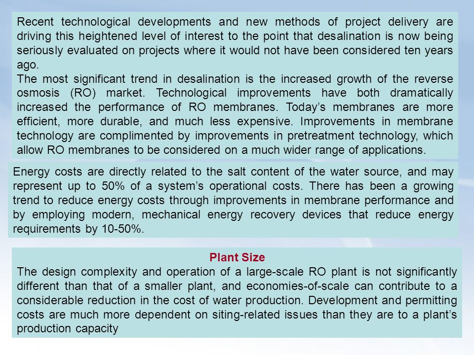 Recent technological developments and new methods of project delivery are driving this heightened level of interest to the point that desalination is