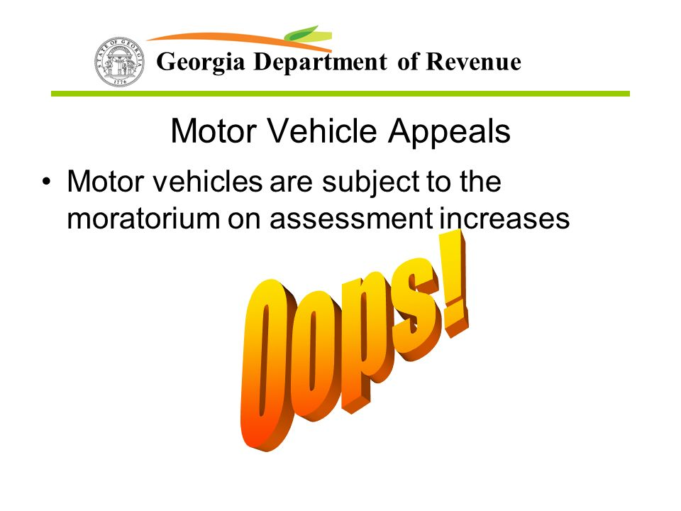 Georgia Department of Revenue Motor Vehicle Appeals Motor vehicles are subject to the moratorium on assessment increases