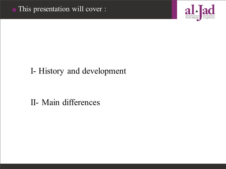 This presentation will cover : I- History and development II- Main differences