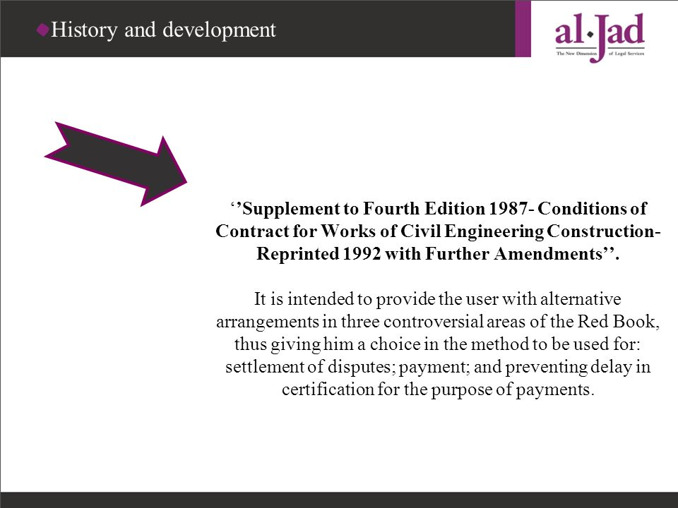 In November 1996, FIDIC published a document entitledSupplement to Fourth Edition 1987- Conditions of Contract for Works of Civil Engineering Construc