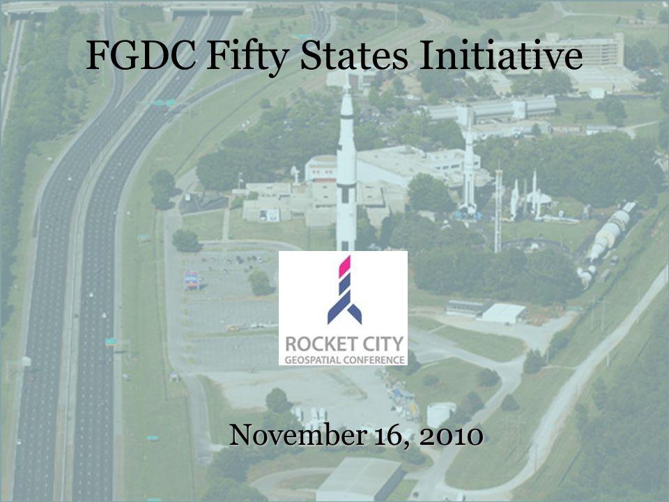 FGDC Fifty States Initiative November 16, 2010