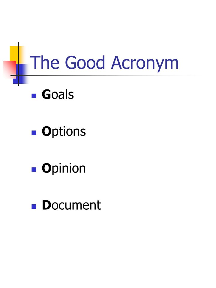 The Good Acronym Goals Options Opinion Document
