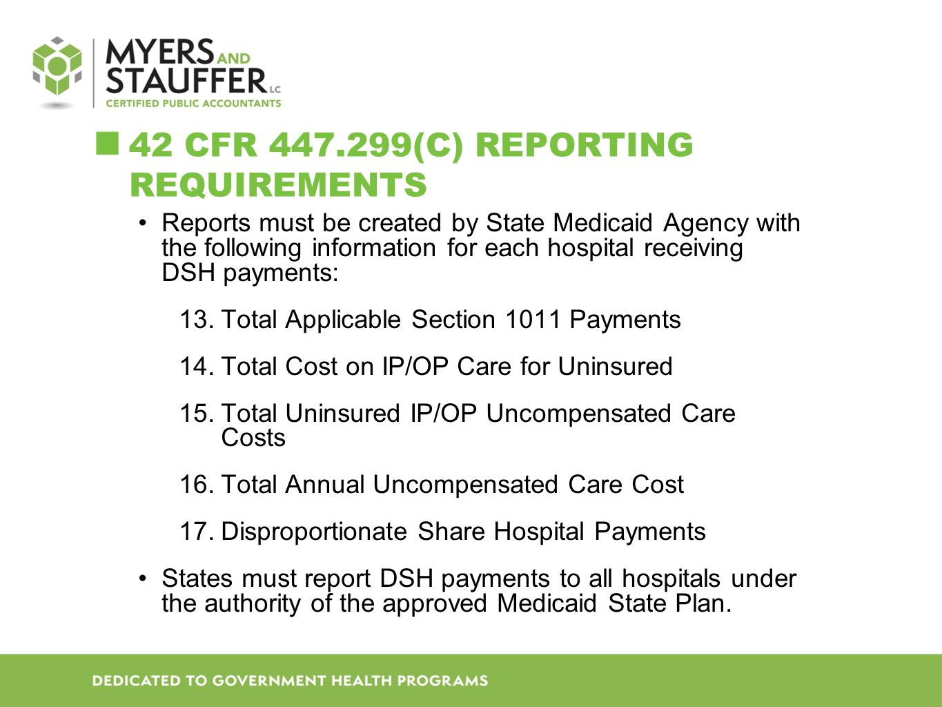 42 CFR 447.299(C) REPORTING REQUIREMENTS States must report all 17 fields of data for payments to in-state hospitals.