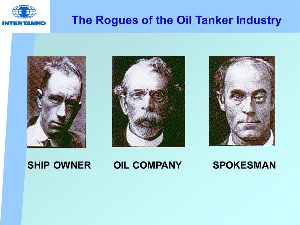 SHIP OWNEROIL COMPANYSPOKESMAN The Rogues of the Oil Tanker Industry