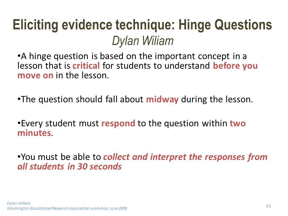 A hinge question is based on the important concept in a lesson that is critical for students to understand before you move on in the lesson. The quest