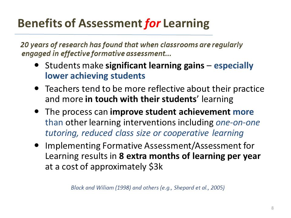 20 years of research has found that when classrooms are regularly engaged in effective formative assessment... Students make significant learning gain