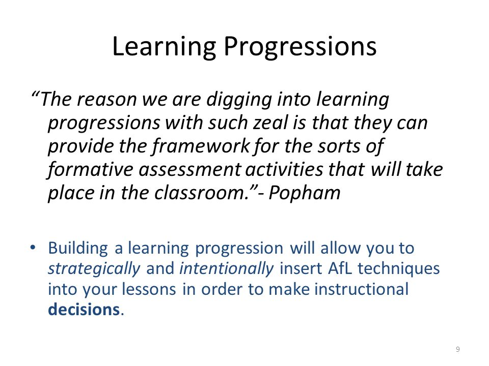 Learning Progressions The reason we are digging into learning progressions with such zeal is that they can provide the framework for the sorts of form