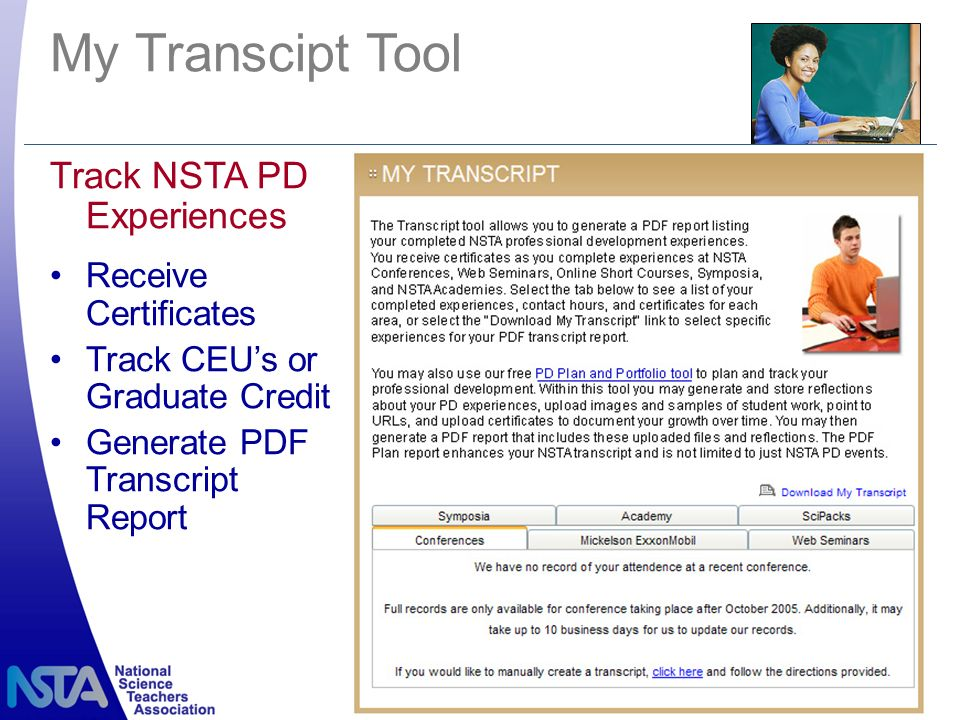 My Transcipt Tool Track NSTA PD Experiences Receive Certificates Track CEUs or Graduate Credit Generate PDF Transcript Report
