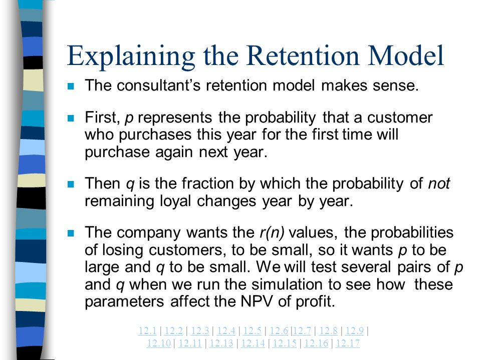| 12.2 | 12.3 | 12.4 | 12.5 | 12.6 |12.7 | 12.8 | 12.9 | | | | | | | Explaining the Retention Model n The consultants retention model makes sense.