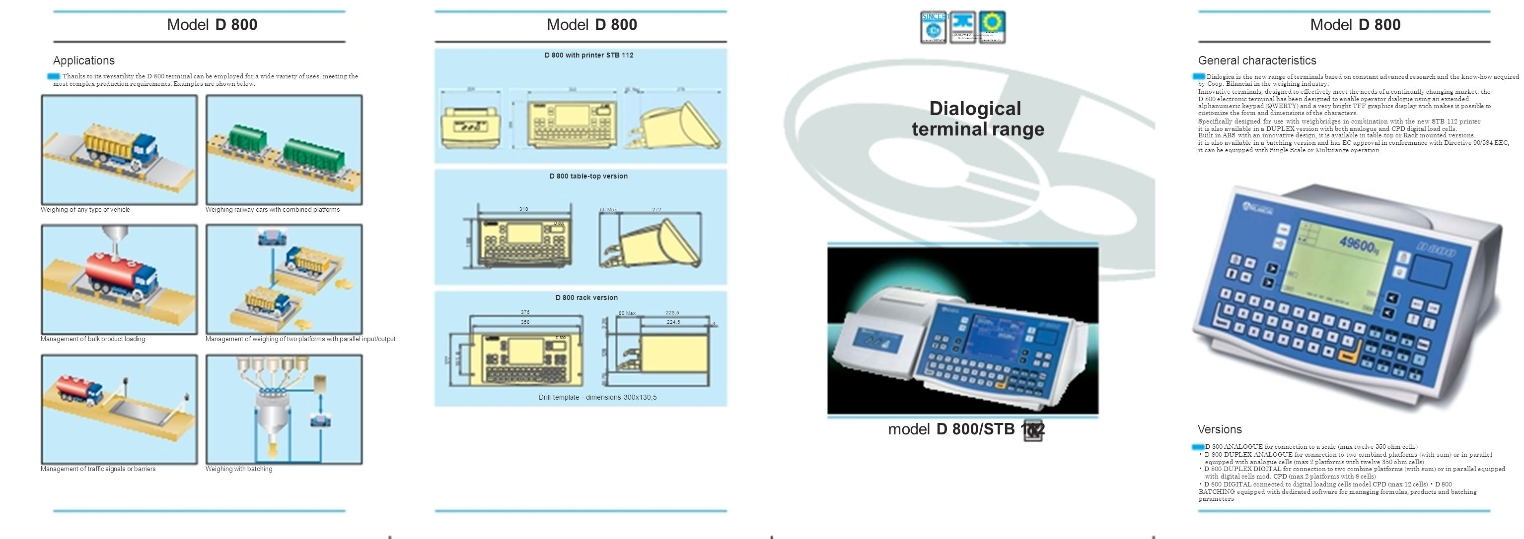 SINCERT Model D 800 EUROPEAN E LABORATORIO COMMISSION D.G. XIII N. 44 SPRINT SPECIFIC UNI EN ISO 9001-034 PROJECTS SPI 072 D 800 with printer STB 112
