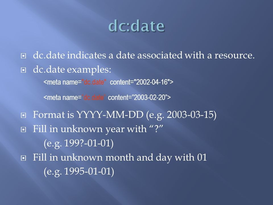 dc.date indicates a date associated with a resource.