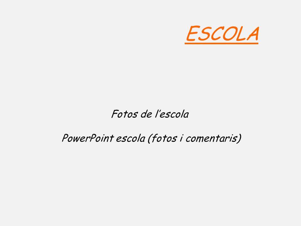 ESCOLA Fotos de lescola PowerPoint escola (fotos i comentaris)