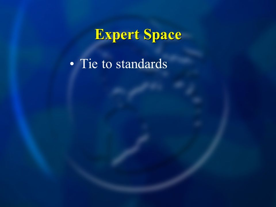 Expert Space Expert Space Tie to standards