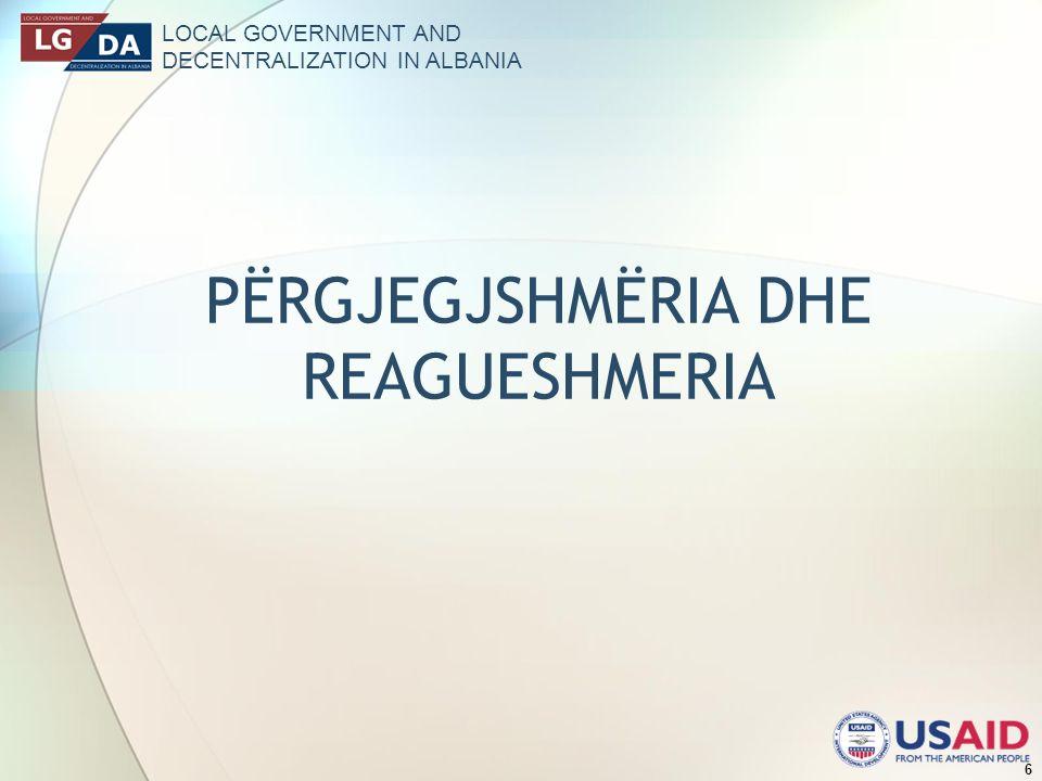 LOCAL GOVERNMENT AND DECENTRALIZATION IN ALBANIA 6 PËRGJEGJSHMËRIA DHE REAGUESHMERIA