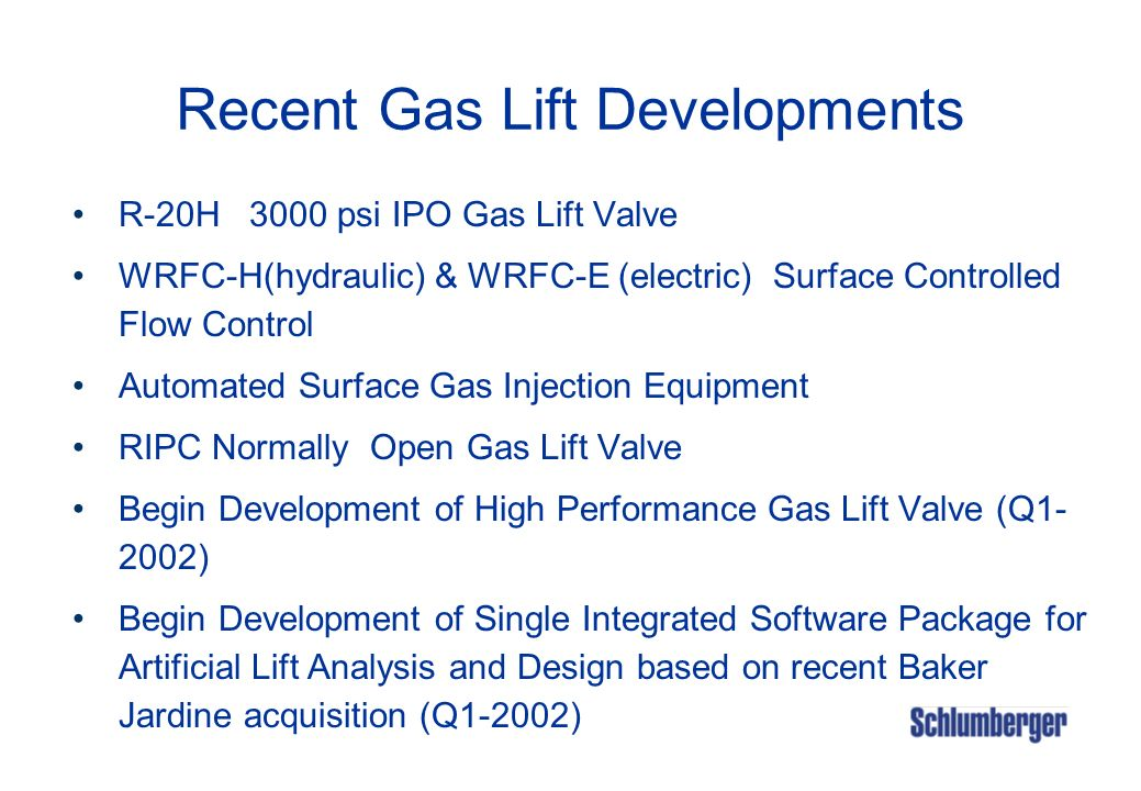 Recent Gas Lift Developments R-20H 3000 psi IPO Gas Lift Valve WRFC-H(hydraulic) & WRFC-E (electric) Surface Controlled Flow Control Automated Surface