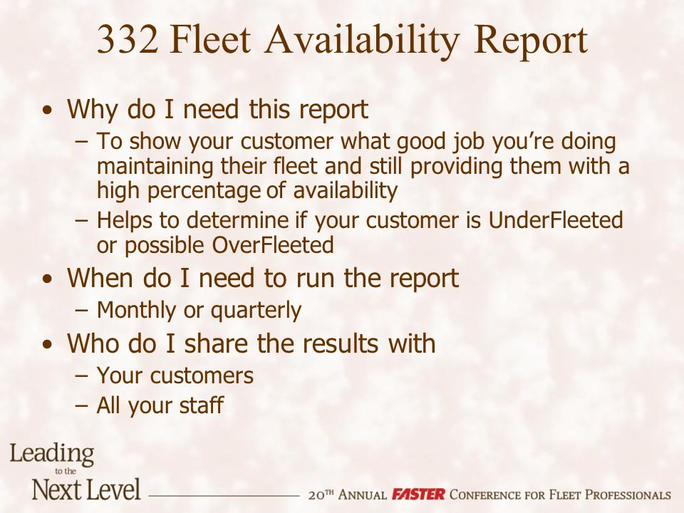 Why do I need this report –To show your customer what good job youre doing maintaining their fleet and still providing them with a high percentage of