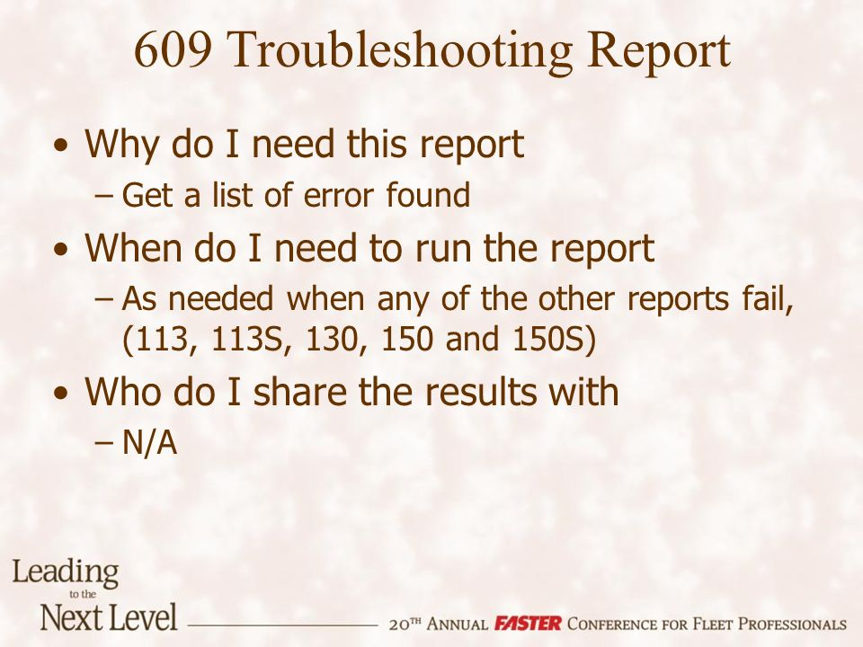 Why do I need this report –Get a list of error found When do I need to run the report –As needed when any of the other reports fail, (113, 113S, 130, 150 and 150S) Who do I share the results with –N/A