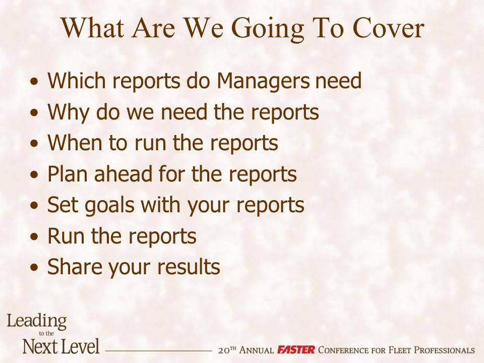 What Are We Going To Cover Which reports do Managers need Why do we need the reports When to run the reports Plan ahead for the reports Set goals with