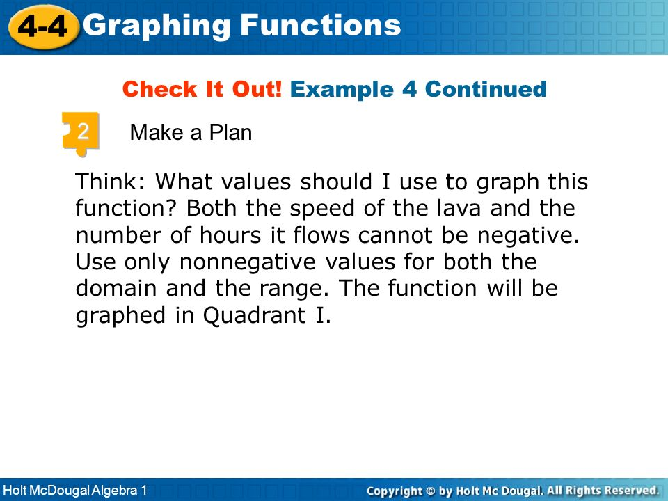 Holt McDougal Algebra 1 4-4 Graphing Functions Think: What values should I use to graph this function? Both the speed of the lava and the number of ho