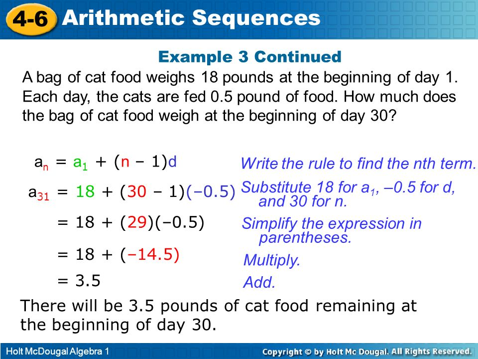 Holt McDougal Algebra 1 4-6 Arithmetic Sequences A bag of cat food weighs 18 pounds at the beginning of day 1. Each day, the cats are fed 0.5 pound of