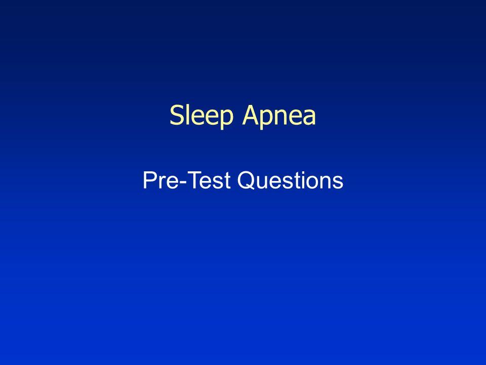 Sleep Apnea is: Common Dangerous Easily recognized Treatable