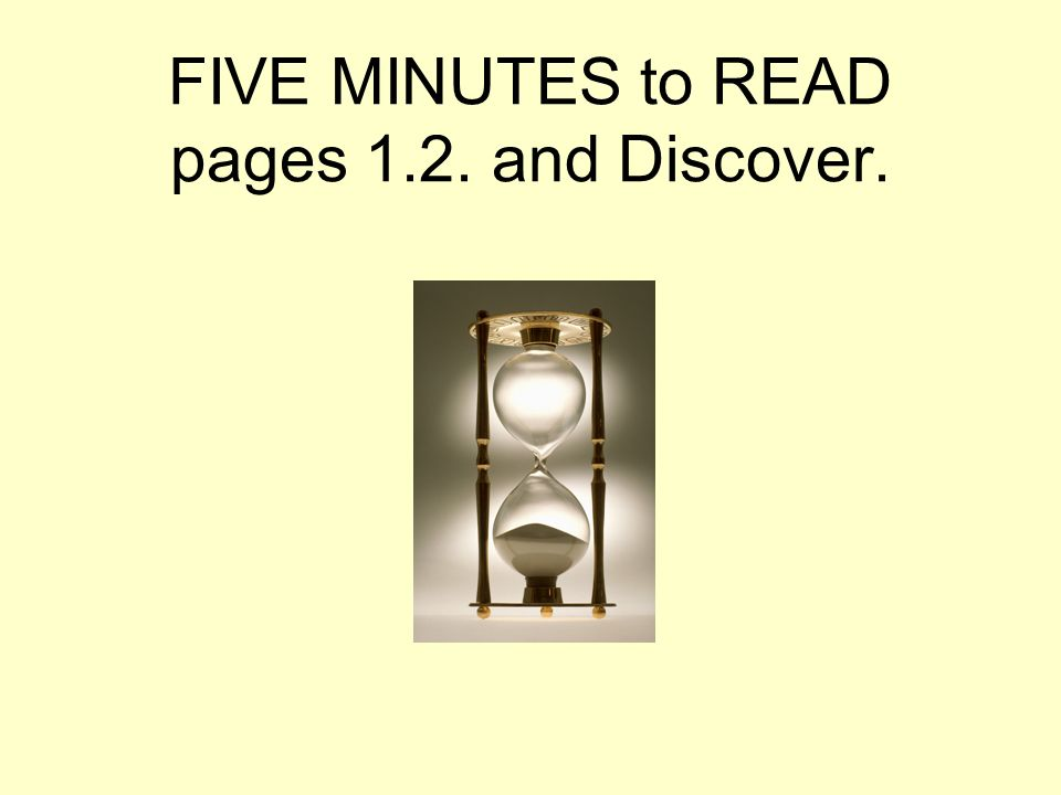 FIVE MINUTES to READ pages 1.2. and Discover.