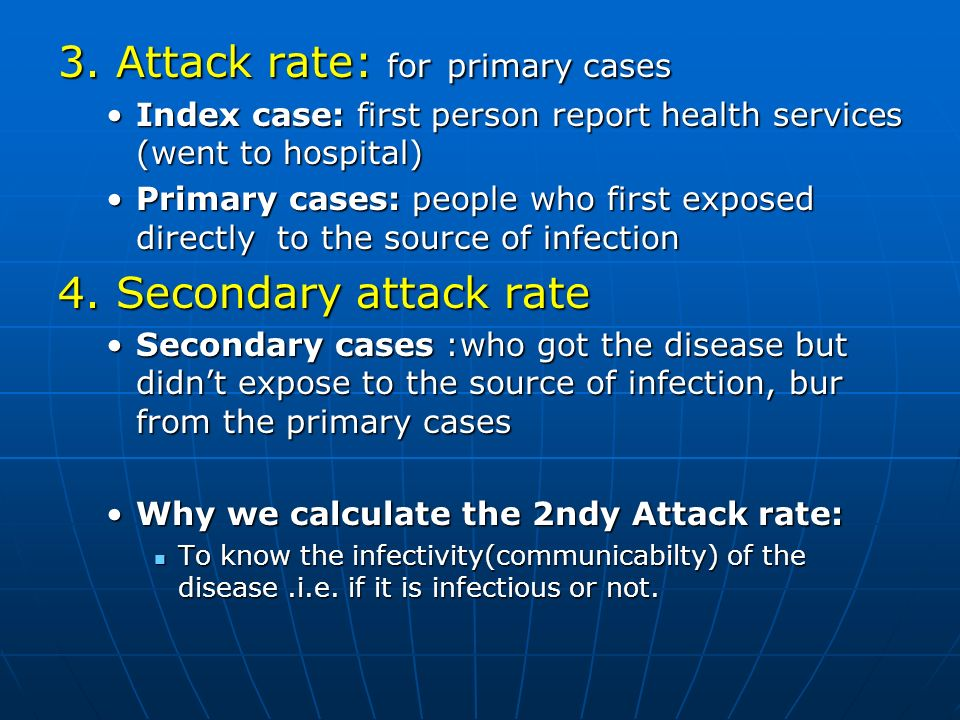 3. Attack rate: for primary cases Index case: first person report health services (went to hospital)Index case: first person report health services (w