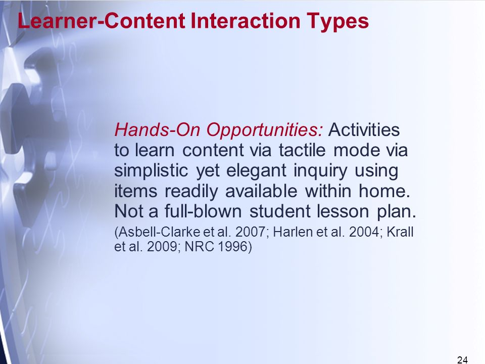 24 Learner-Content Interaction Types Hands-On Opportunities: Activities to learn content via tactile mode via simplistic yet elegant inquiry using items readily available within home.