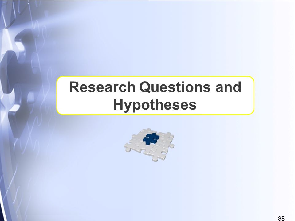 35 Research Questions and Hypotheses
