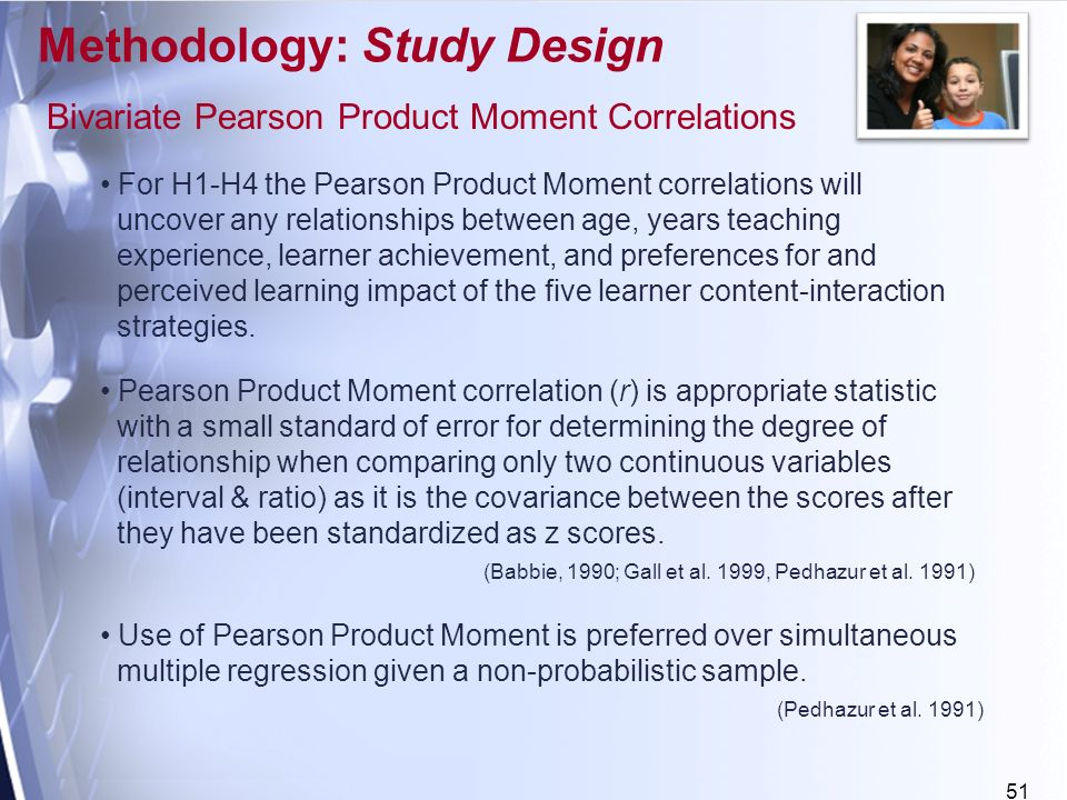 51 Bivariate Pearson Product Moment Correlations For H1-H4 the Pearson Product Moment correlations will uncover any relationships between age, years teaching experience, learner achievement, and preferences for and perceived learning impact of the five learner content-interaction strategies.