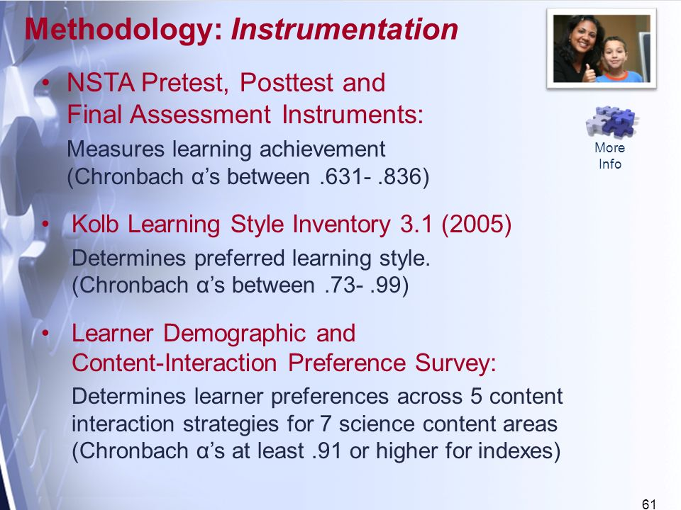 61 NSTA Pretest, Posttest and Final Assessment Instruments: Measures learning achievement (Chronbach αs between ) Kolb Learning Style Inventory 3.1 (2005) Determines preferred learning style.