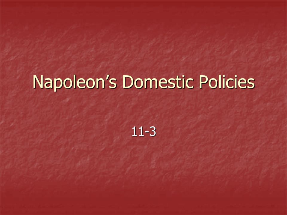 Napoleons Domestic Policies 11-3