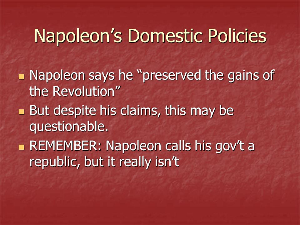 Napoleon says he preserved the gains of the Revolution Napoleon says he preserved the gains of the Revolution But despite his claims, this may be questionable.