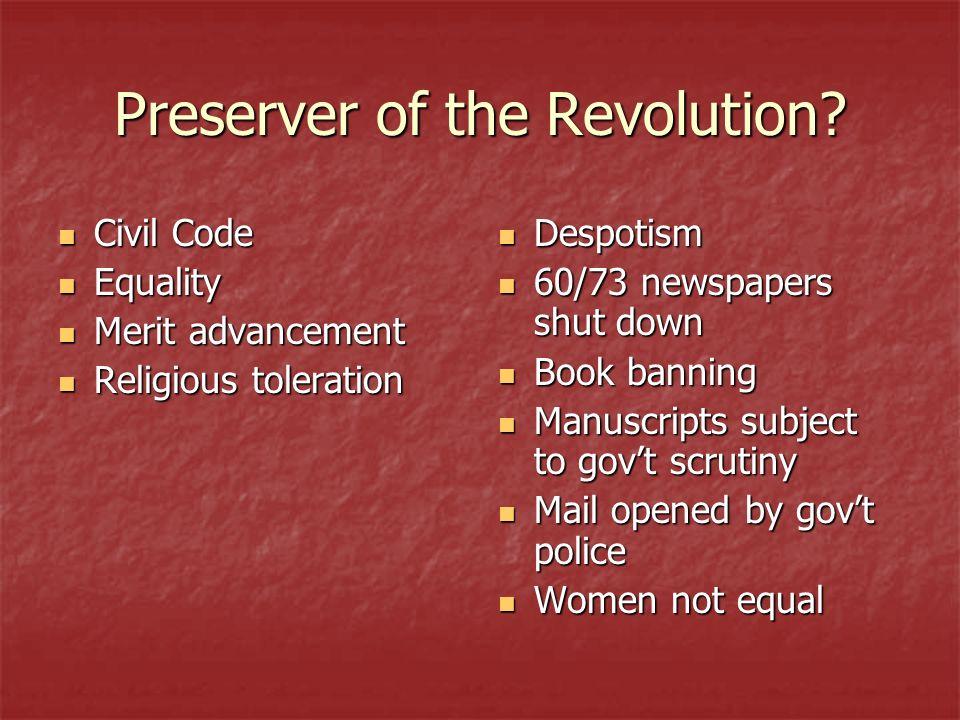 Preserver of the Revolution? Civil Code Civil Code Equality Equality Merit advancement Merit advancement Religious toleration Religious toleration Des