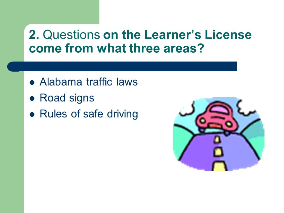 1. What is the earliest age that you can receive a Learners License in the state of Alabama? 15