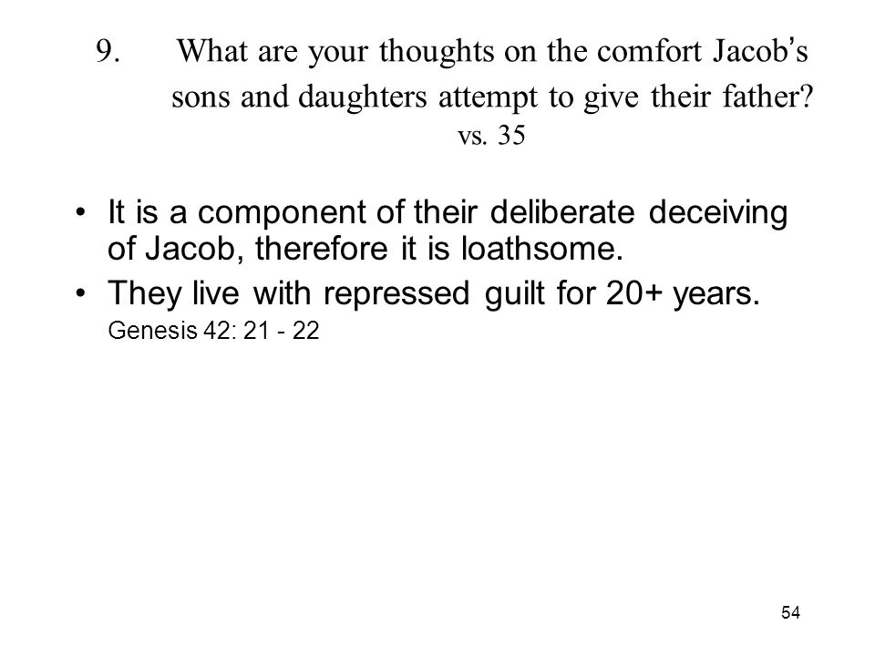 54 9.What are your thoughts on the comfort Jacob s sons and daughters attempt to give their father.