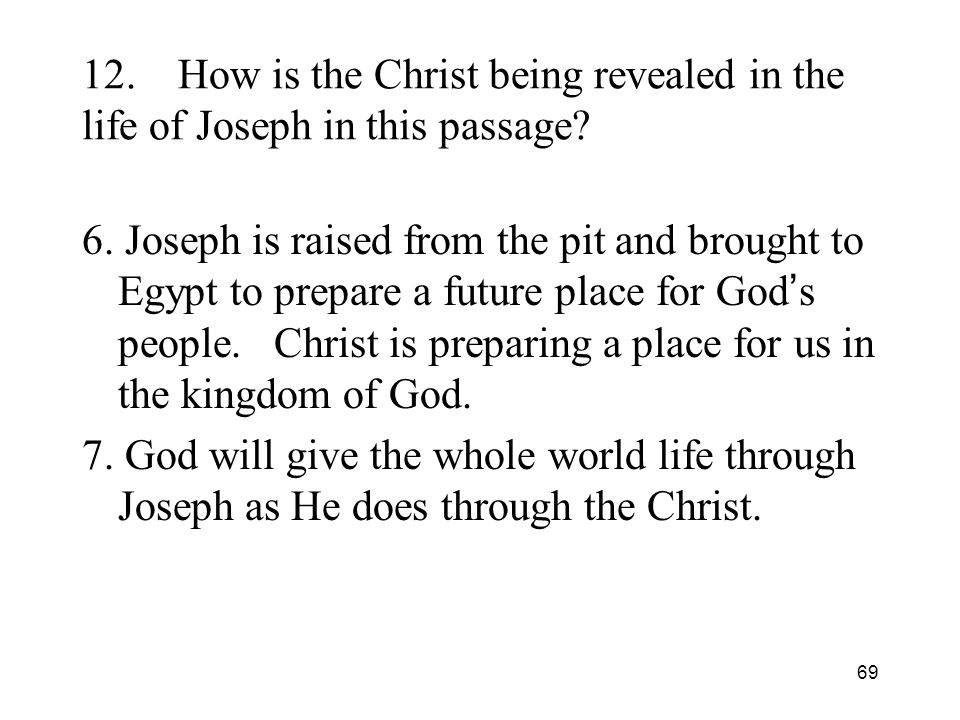 69 12.How is the Christ being revealed in the life of Joseph in this passage.