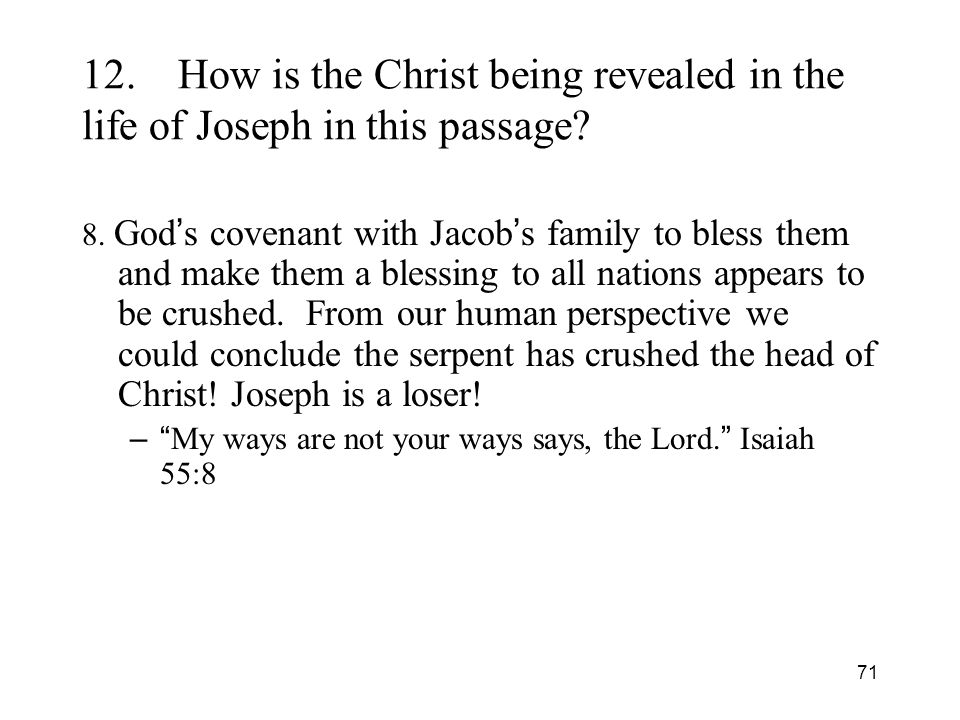 71 12.How is the Christ being revealed in the life of Joseph in this passage.