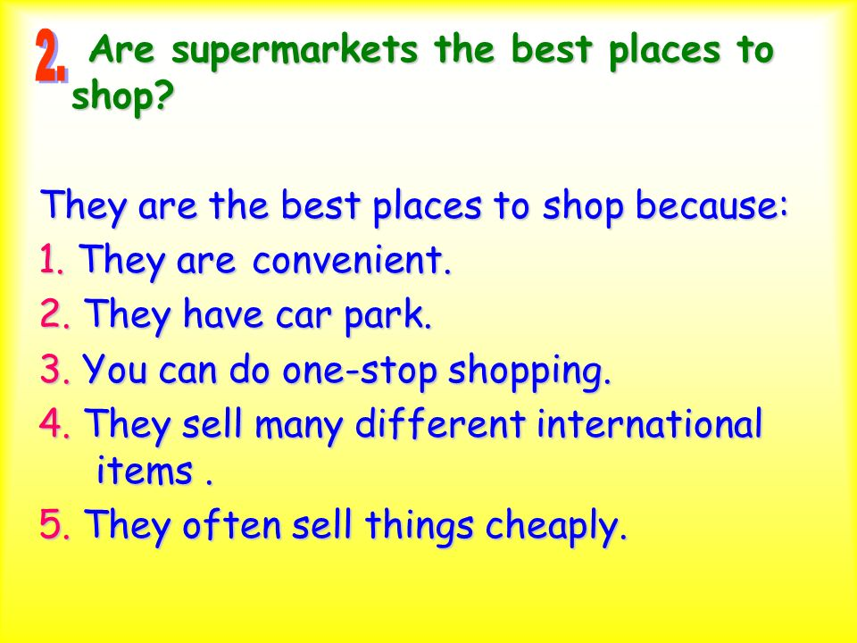 General Questions Are supermarkets the only places to go shopping.