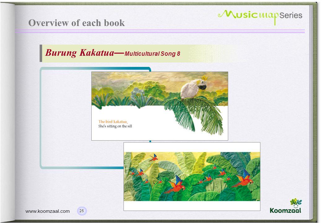 25 www.koomzaal.com Overview of each book Burung Kakatua Multicultural Song 8