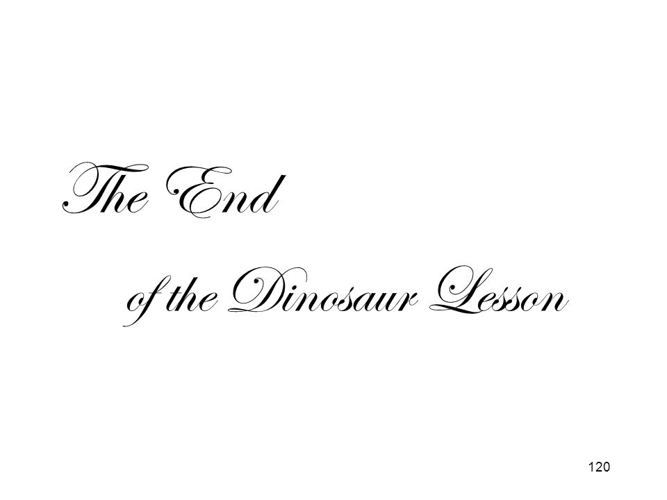 120 The End of the Dinosaur Lesson