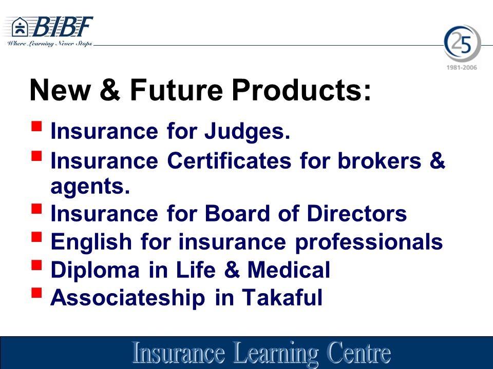 New & Future Products: Insurance for Judges. Insurance Certificates for brokers & agents.