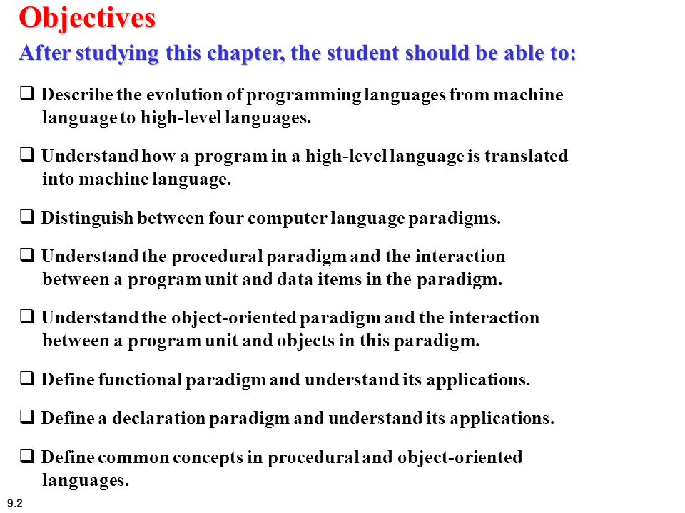 9.2 Describe the evolution of programming languages from machine language to high-level languages. Understand how a program in a high-level language i